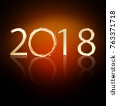 2018 text made from fiery... | Shutterstock . vector #763371718