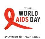 world aids day. 1st december... | Shutterstock .eps vector #763443013