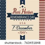 pearl harbor remembrance day... | Shutterstock .eps vector #763451848