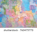 colorful abstract painting... | Shutterstock . vector #763475773