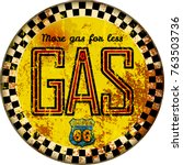 vintage rusty gas station sign... | Shutterstock .eps vector #763503736