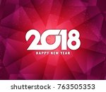 abstract happy new year 2018... | Shutterstock .eps vector #763505353