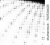 spotted black and white grunge... | Shutterstock . vector #763526620