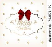 christmas background vector... | Shutterstock .eps vector #763578490