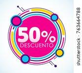 50  descuento  50  discount... | Shutterstock .eps vector #763664788