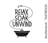 relax soak unwing bathroom... | Shutterstock .eps vector #763780123