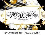 merry christmas and happy new... | Shutterstock .eps vector #763784254