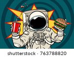 astronaut with a burger and... | Shutterstock .eps vector #763788820