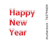 happy new year hand lettering... | Shutterstock .eps vector #763794604