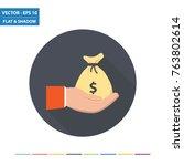 hand and money bag   us dollar... | Shutterstock .eps vector #763802614