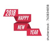 happy new year 2018 theme.  | Shutterstock .eps vector #763834858