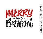 merry and bright   handwriting... | Shutterstock .eps vector #763846228