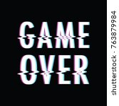 game over background glitch | Shutterstock .eps vector #763879984