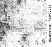 grunge black white. monochrome... | Shutterstock . vector #763971238