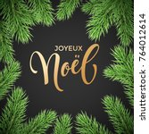 joyeux noel french merry... | Shutterstock .eps vector #764012614
