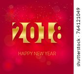 happy new year 2018  gold and... | Shutterstock .eps vector #764121049