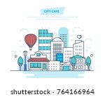 city cafe on city street.... | Shutterstock .eps vector #764166964