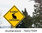 Sign For Rabbit Crossing Is...