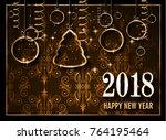 2018 happy new year background... | Shutterstock . vector #764195464
