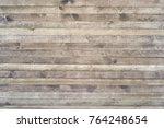 dark wood texture background... | Shutterstock . vector #764248654