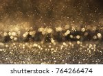 blurred bokeh holiday background | Shutterstock . vector #764266474