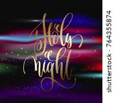 holy night   gold hand... | Shutterstock . vector #764355874