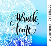 miracle time   hand lettering...   Shutterstock . vector #764356120