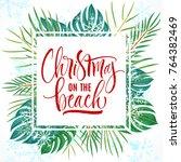 christmas on the beach... | Shutterstock .eps vector #764382469