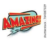 amazing comic word. pop art... | Shutterstock . vector #764387329