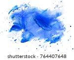 abstract blue watercolor blot... | Shutterstock . vector #764407648