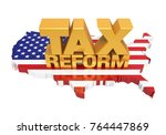 tax reform with united states... | Shutterstock . vector #764447869