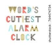 words cutiest alarm clock   fun ... | Shutterstock .eps vector #764474734