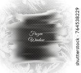 frozen window background with... | Shutterstock .eps vector #764538229