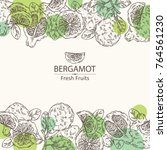 background with bergamot and... | Shutterstock .eps vector #764561230