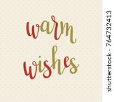 """warm wishes"" hand lettering.... 