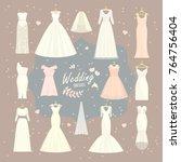 wedding dresses vector set... | Shutterstock .eps vector #764756404