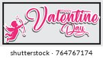 happy valentine day with angel... | Shutterstock .eps vector #764767174