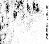 monochrome grunge texture. old... | Shutterstock . vector #764832484