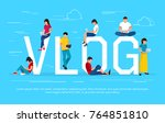 vlog concept. young people with ... | Shutterstock . vector #764851810