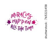 miracles happen all the time..... | Shutterstock .eps vector #765221458