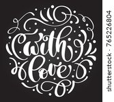with love hand lettering... | Shutterstock .eps vector #765226804