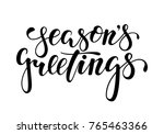 season's greetings. hand drawn... | Shutterstock .eps vector #765463366