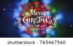 christmas and new year... | Shutterstock .eps vector #765467560