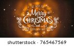 christmas and new year... | Shutterstock .eps vector #765467569