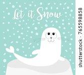 let it snow. white sea lion.... | Shutterstock . vector #765598858