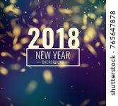 happy new year 2018. bright...   Shutterstock .eps vector #765647878