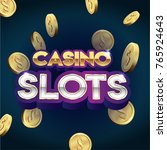 casino slots 3d text sign with... | Shutterstock .eps vector #765924643