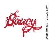 saucy. vector handwritten... | Shutterstock .eps vector #766231294