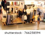 background blurred of shopping... | Shutterstock . vector #766258594