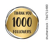 thank you 1 000 followers.... | Shutterstock .eps vector #766711480
